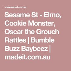 Sesame St - Elmo, Cookie Monster, Oscar the Grouch Rattles | Bumble Buzz Baybeez | madeit.com.au