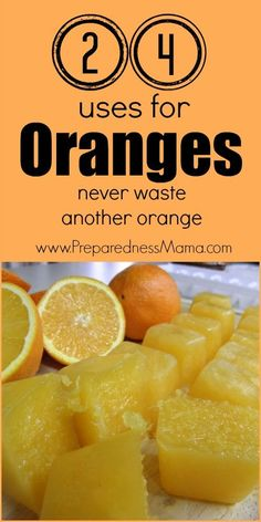 24 uses for oranges. never waste another orange | PreparednessMama