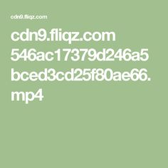 cdn9.fliqz.com 546ac17379d246a5bced3cd25f80ae66.mp4