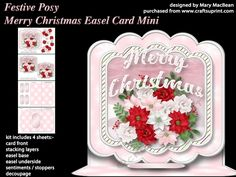 Festive Posy - Merry Christmas Easel Card by Mary MacBean Merry Christmas easel card with a cluster of festive flowers. The kit has 4…