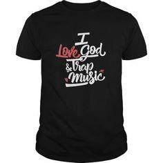 I Love I Love God And Trap Music TShirt T shirts