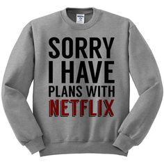 Crewneck Sorry I Have Plans With Netflix Sweater Jumper Pullover Funny... ($18) ❤ liked on Polyvore featuring tops, sweaters, crew-neck sweaters, sweater pullover, crewneck sweater, pullover sweater and crew neck pullover sweater