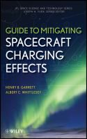 Buy Guide to Mitigating Spacecraft Charging Effects by Albert C. Whittlesey, Henry B. Garrett and Read this Book on Kobo's Free Apps. Discover Kobo's Vast Collection of Ebooks and Audiobooks Today - Over 4 Million Titles! First Principle, Aerospace Engineering, Spacecraft, Science And Technology, Textbook, Nonfiction, New Books, Knowledge, April 20