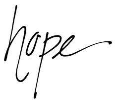 """Hope""....a force to be reckoned with."