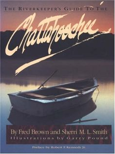 The Riverkeeper's Guide to the Chattahoochee by Fred Brown  - Donated in Memory of Bobbi Sedam.
