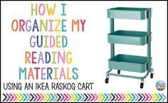 How I Organize My Guided Reading Supplies using an IKEA Raskog cart