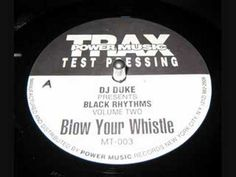 DJ Duke - Blow Your Whistle
