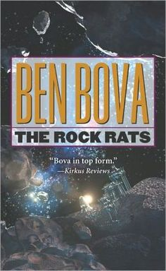 The Rock Rats (Asteroid Wars Series #2) by Ben Bova