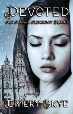 Devoted Angel Academy  Volume 1 Emery Skye  Genre: Young Adult Fantasy  Publisher: LemonPress Publishiing  Date of Publication: August 20, 2014