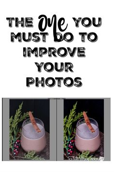 Looking to improve your photos? You need to read this one thing that will help you improve your photography skills!  The ONE Thing You Must Do To Improve Your Photos