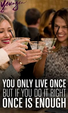 """""""You only live once but if you do it right, once is enough."""" from TV Land's new scripted series Younger - Premieres March 31st 10/9c"""