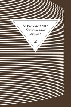 by Pascal Garnier and Read this Book on Kobo's Free Apps. Discover Kobo's Vast Collection of Ebooks and Audiobooks Today - Over 4 Million Titles! Book Cover Design, Book Design, Typography Letters, Lettering, Corporate Id, Book Jacket, Editorial Design, My Books, This Book