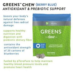 Try our Greens chew (Berry Blue) So yummy! Eating these are like eating 20 cartons of blueberries with support of  healthy blood pressure levels you can order on my website http://trueyou.myitworks.com/