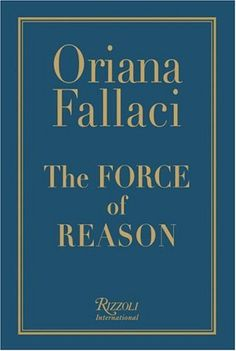 The Force of Reason by Oriana Fallaci,http://www.amazon.com/dp/0847827534/ref=cm_sw_r_pi_dp_dd.dsb1JEAEA74GV