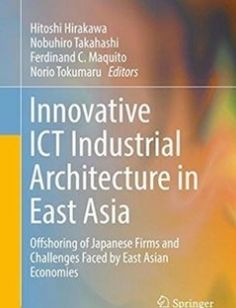 Innovative ICT Industrial Architecture in East Asia: Offshoring of Japanese Firms and Challenges Faced by East Asian Economies free download by Hitoshi Hirakawa Nobuhiro Takahashi Ferdinand C. Maquito Norio Tokumaru (eds.) ISBN: 9784431556299 with BooksBob. Fast and free eBooks download.  The post Innovative ICT Industrial Architecture in East Asia: Offshoring of Japanese Firms and Challenges Faced by East Asian Economies Free Download appeared first on Booksbob.com.