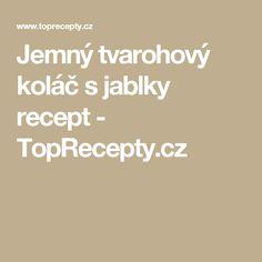 Jemný tvarohový koláč s jablky recept - TopRecepty.cz