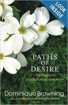 Paths of Desire: The Passions of a Suburban Gardener: Dominique Browning: 9780743246651: Amazon.com: Books