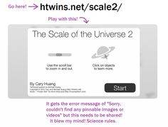 Scale of the Universe. Don't click it, it will only take you to photobucket. Type the address into the address bar. It is crazy-awesome.