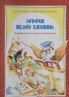 Gyere mesélj! - Képgaléria - Ovis feladatlapok - Jövőre elsős leszek Children's Literature, Album, School, Cover, Books, Kids, Nilla, Young Children, Libros