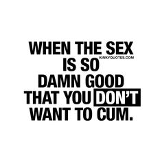 Kinky Quotes - Naughty quotes and dirty sayings about love and sex! Kinky Quotes, Sex Quotes, Love Quotes, Qoutes, Nasty Quotes, Submissive Wife, Flirty Quotes, Original Quotes, Future Love