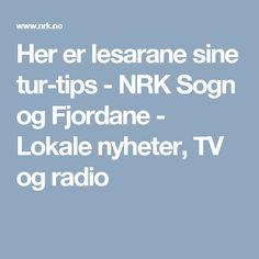Her er lesarane sine tur-tips - NRK Sogn og Fjordane - Lokale nyheter, TV og radio
