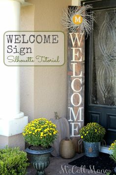 DIY Welcome Sign {using the Silhouette machine, with tutorial} - McCall Manor front porch Decor, Wood Signs, Front Door, Front Porch Decorating, Porch Signs, Diy Decor, Fall Decor, Diy Patio, Porch Decorating