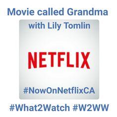 #movie called #Grandma w/ #LilyTomlin #NowOnNetflixCA #streamteam #What2Watch
