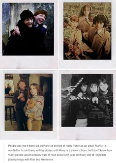 i would. i would like 65-year-old harry and ron and hermione and bingo.