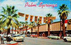 From Wikiwand: A postcard of Palm Canyon Dr. through Palm Springs' downtown village in the 1950s