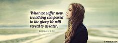 Romans 8:18 NKJV - What We Suffer Now - Facebook Cover Photo