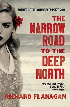 The Narrow Road to the Deep North: Amazon.co.uk: Richard Flanagan: 9780099593584: Books