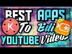 BEST VIDEO EDITING APPS TO EDIT YOUTUBE VIDEOS & EDIT ON ANDROID AND IOS - YouTube