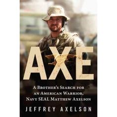 """Matt Axelson was a member of Seal team 10 who died fighting the evil Taliban along with Mike Murphy,Danny Dietz and Marcus Lutrell. Marcus was the only Survivor and wrote the book """"Lone Survivor: Good Books, Books To Read, My Books, This Is A Book, The Book, Operation Red Wings, Us Navy Seals, Lone Survivor, My Champion"""