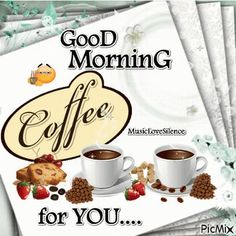 Coffee For You.Good Morning morning good morning good morning quotes good morning gifs good morning gif good morning images good morning quotes and sayings good morning coffee good morning animation good morning animated quotes good morning coffee gif Good Morning Sister, Good Morning For Him, Good Morning Funny, Good Morning Flowers, Good Morning World, Good Morning Picture, Good Morning Messages, Morning Pictures, Good Morning Images