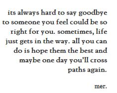 maybe one day we will cross paths again Cross Paths Quotes, Path Quotes, Hurt Quotes, Me Quotes, Qoutes, One Day Quotes, Daily Quotes, Quote Of The Day, Quotes To Live By