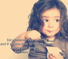 eat them too :)