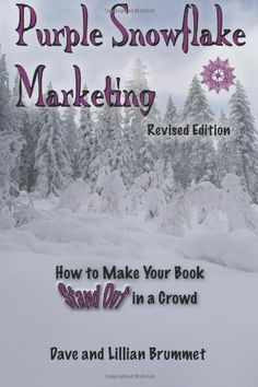 Purple Snowflake Marketing: How to Make Your Book Stand Out in the Crowd by Lillian Brummet, http://www.amazon.com/gp/product/1475204310/ref=cm_sw_r_pi_alp_HsJ0qb1NAS1HH