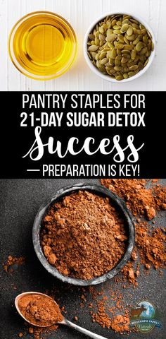 Pantry Staples For 21-Day Sugar Detox Success -- Preparation Is Key! | The 21-Day Sugar Detox program is the perfect restart after the holidays or when you decide it's finally time to break a sugar addiction. You'll want to have a few pantry staples on hand BEFORE you start, though. Here's what you need! | WildernessFamilyNaturals.com
