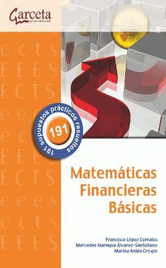 Matemáticas financieras básicas / Franciso López Corrales, Mercedes Mareque Alvarez-Santullano, Marina Anido Crespo (2013)