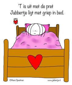'T in uit met de pret Jabberte ligt met griep in bed. - Jabbertje
