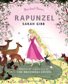 Rapunzel (Best-loved Classics): Amazon.co.uk: Sarah Gibb: Books