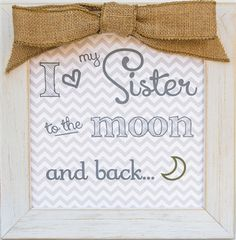 I love my Sister to the Moon and Back Frame from The Grandparent Gift Co.