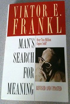 Probably my favorite book of all time. Man's Search For Meaning