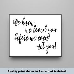 We knew we loved you before we even met you wood sign Boy Quotes, Sign Quotes, Wall Quotes, Gifts For New Parents, New Baby Gifts, Do It Yourself Decorating, Our Love, Love You, Superhero Signs