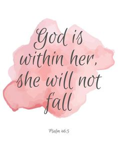 Psalm 46 God is Within Her, Bible Verse Prints, Bible Art Printables, Christian Printable, Bible Bible Verses For Women, Bible Verses Quotes, Faith Quotes, Inspiring Bible Verses, Cute Bible Verses, Psalms Verses, Verses For Encouragement, Bible Verses For Strength, Bible Verse For Baby