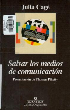Título: Salvar los medios de comunicación : capitalismo, financiación participativa y democracia / Autor: Cagé, Julia / Ubicación: Biblioteca FCCTP - USMP 1er. Piso / Código: 302.2 C15S