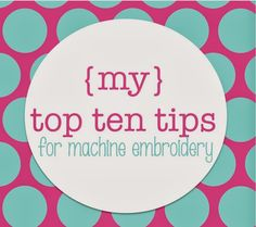 Life in the fast lane...: {my} Top Ten Tips for machine embroidery