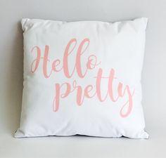 Hello pretty cushion. Teen girl cushion