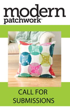 Proud of your original project? Get it published! Modern Patchwork Magazine is looking for distinctive unpublished original projects. Full submission details available on our website, click through to check them out.