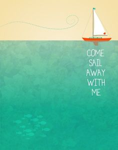 Inspirational Quotes Discover Come Sail Away with Me - Poster print boat ocean beach seaside cottage decor water green yellow nursery nautical kids room sea deep Come Sail Away with Me Poster print boat ocean beach by noodlehug Boating Quotes, Sailing Quotes, Yellow Nursery, Nautical Nursery, Seaside Cottage Decor, Seaside Theme, Summer Captions, Boat Illustration, Sail Away
